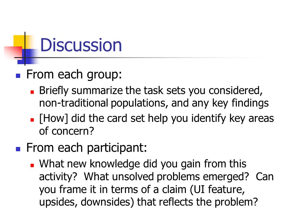 Discussion From each group: Briefly summarize the task sets you considered, non-traditional populations, and any key findings [How] did the card set help you identify key areas of concern.