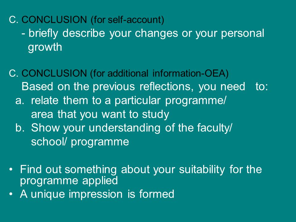 C. CONCLUSION (for self-account) - briefly describe your changes or your personal growth C. CONCLUSION (for additional information-OEA) Based on the p