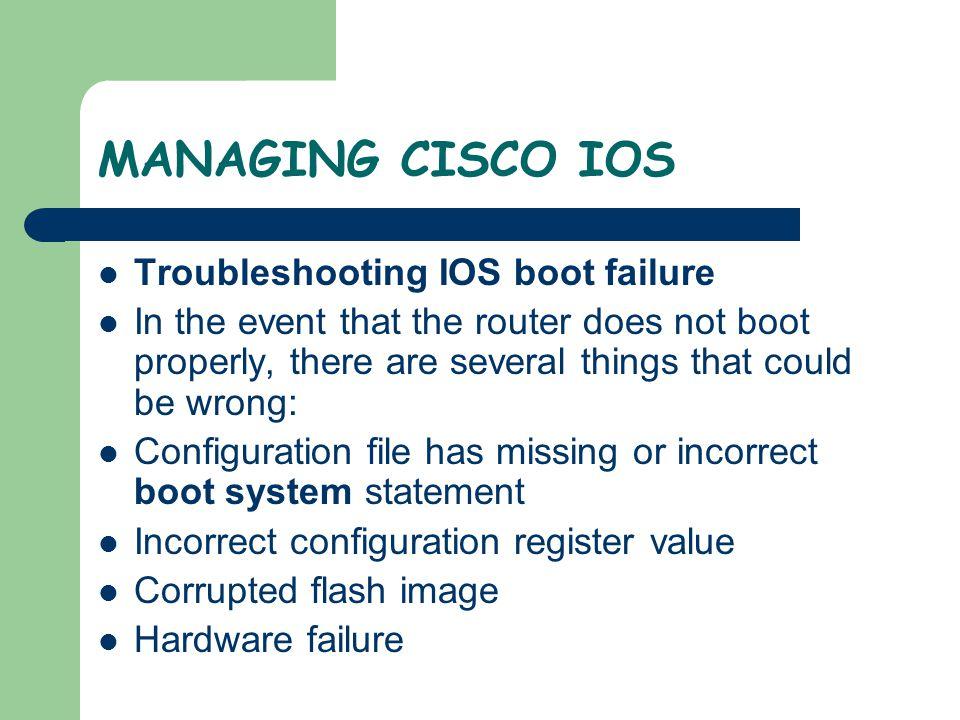 MANAGING CISCO IOS Enter router global configuration mode.
