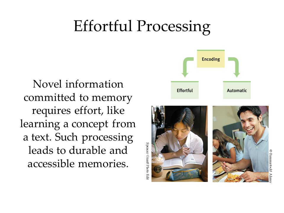 Effortful Processing Novel information committed to memory requires effort, like learning a concept from a text. Such processing leads to durable and