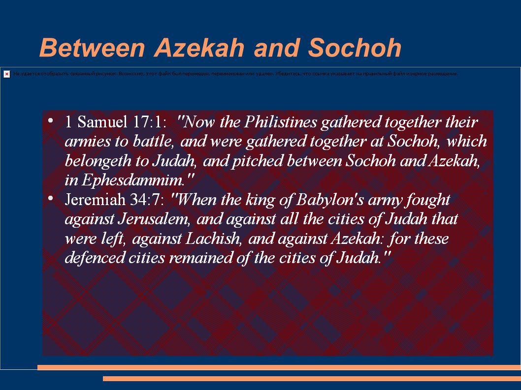 Between Azekah and Sochoh
