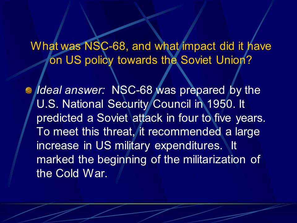 What was NSC-68, and what impact did it have on US policy towards the Soviet Union.