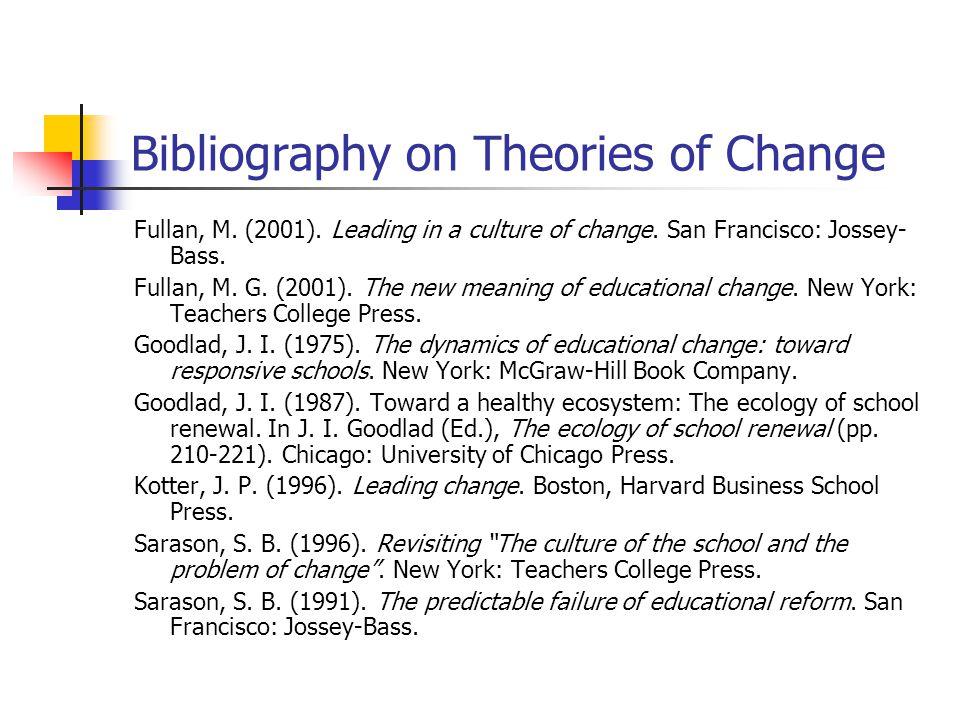 Bibliography on Theories of Change Fullan, M. (2001).
