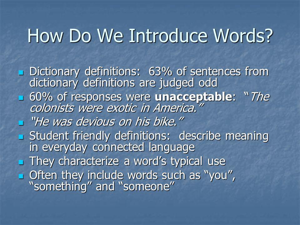 How Do We Introduce Words? Dictionary definitions: 63% of sentences from dictionary definitions are judged odd Dictionary definitions: 63% of sentence