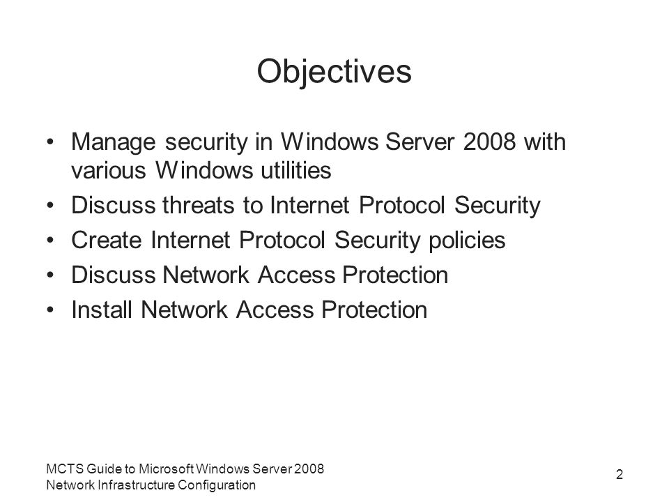Windows Firewall (continued) Windows Firewall with Advanced Security Console –Can be used to manage the following areas Inbound rules Outbound rules Connection security rules Monitoring MCTS Guide to Microsoft Windows Server 2008 Network Infrastructure Configuration 13