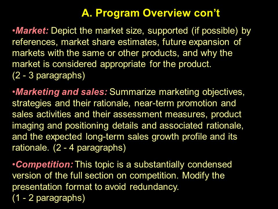 A. Program Overview con't Market: Depict the market size, supported (if possible) by references, market share estimates, future expansion of markets w