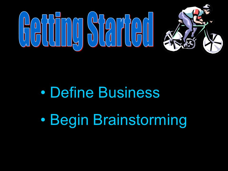 Define Business Begin Brainstorming