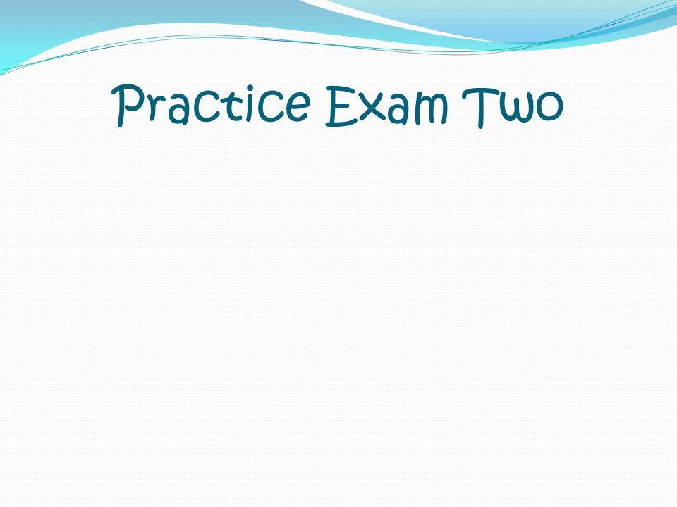 Practice Exam Two