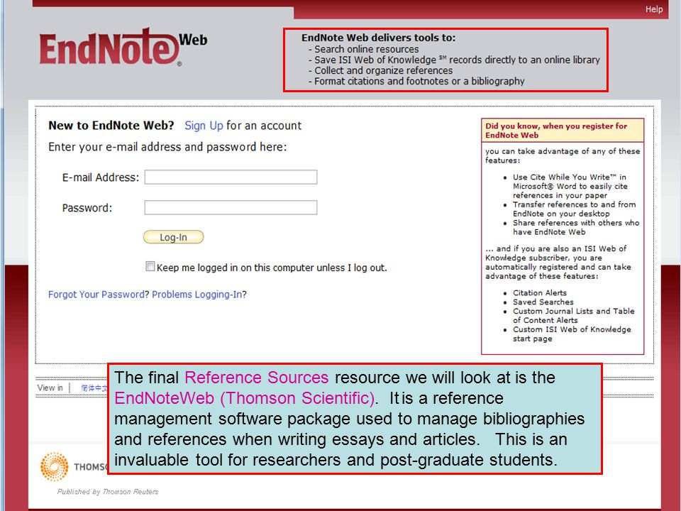 The final Reference Sources resource we will look at is the EndNoteWeb (Thomson Scientific). It is a reference management software package used to man