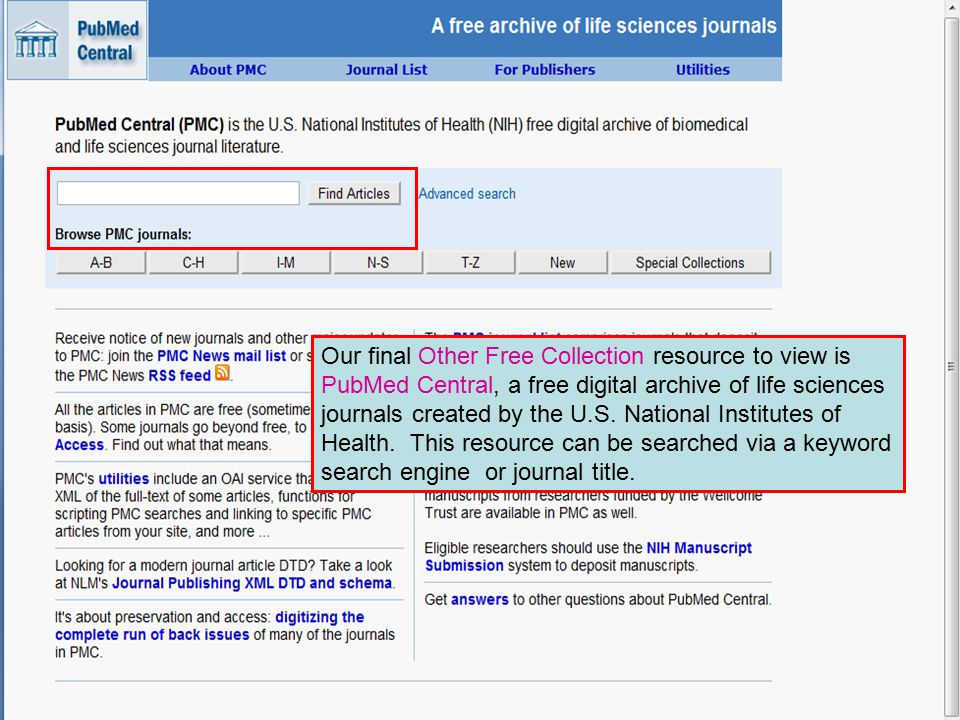 Our final Other Free Collection resource to view is PubMed Central, a free digital archive of life sciences journals created by the U.S. National Inst