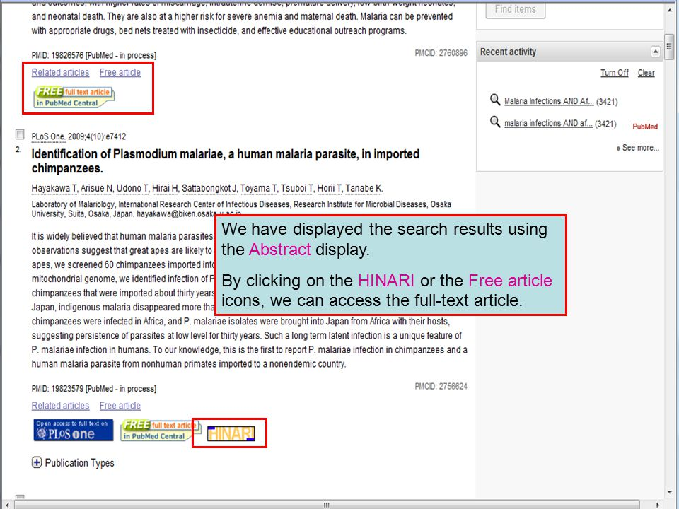 We have displayed the search results using the Abstract display. By clicking on the HINARI or the Free article icons, we can access the full-text arti