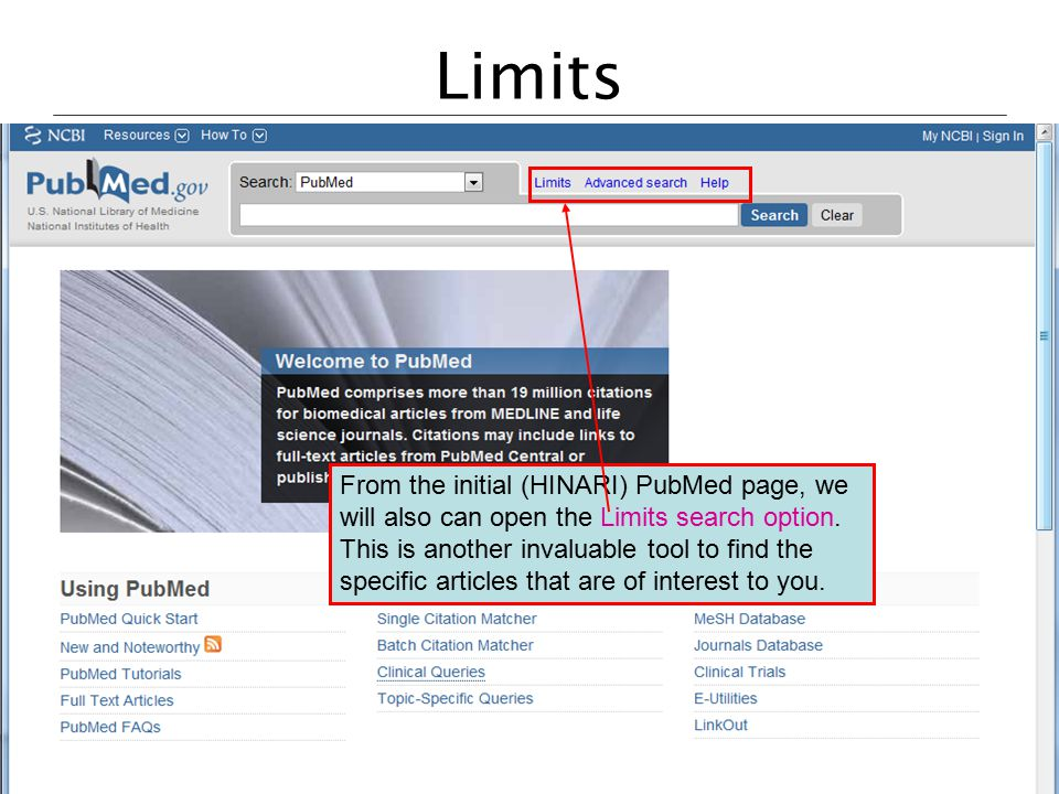 Limits From the initial (HINARI) PubMed page, we will also can open the Limits search option. This is another invaluable tool to find the specific art