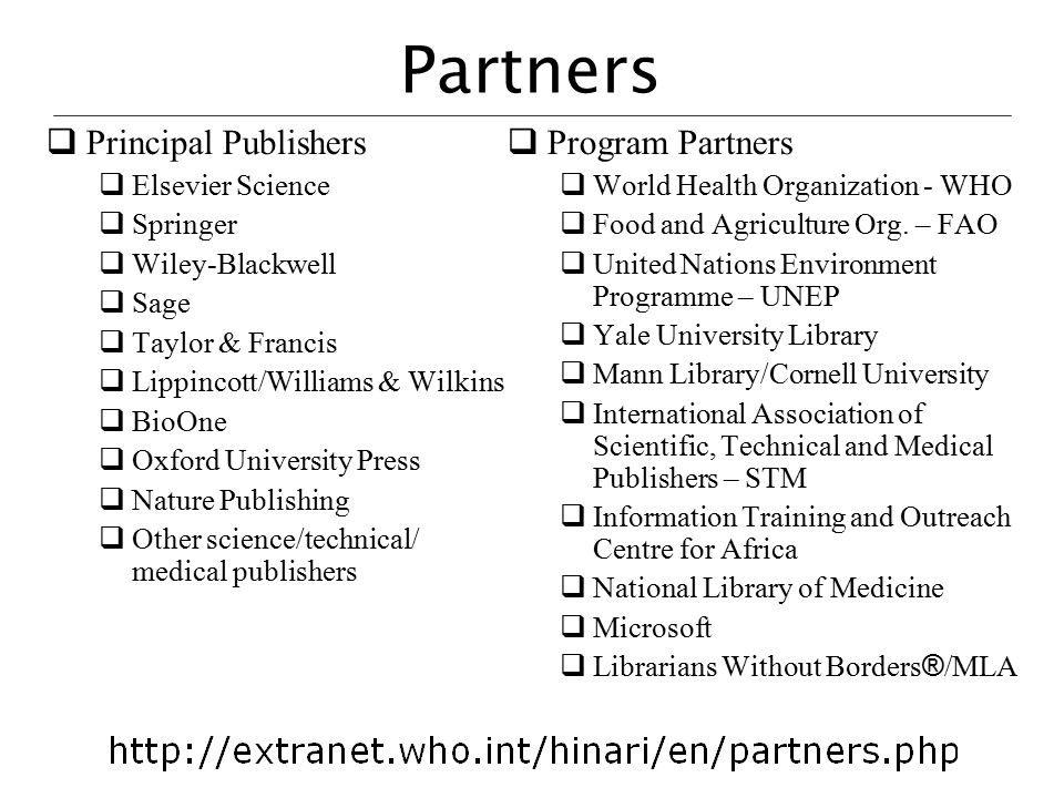 Partners  Principal Publishers  Elsevier Science  Springer  Wiley-Blackwell  Sage  Taylor & Francis  Lippincott/Williams & Wilkins  BioOne  O
