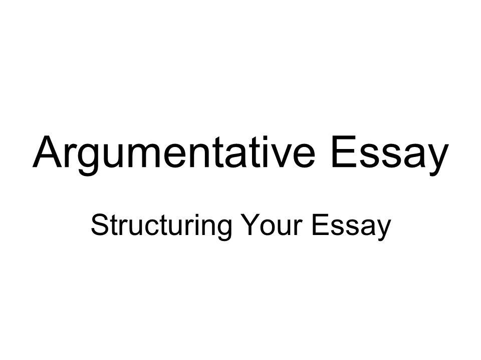 Argumentative Essay Structuring Your Essay