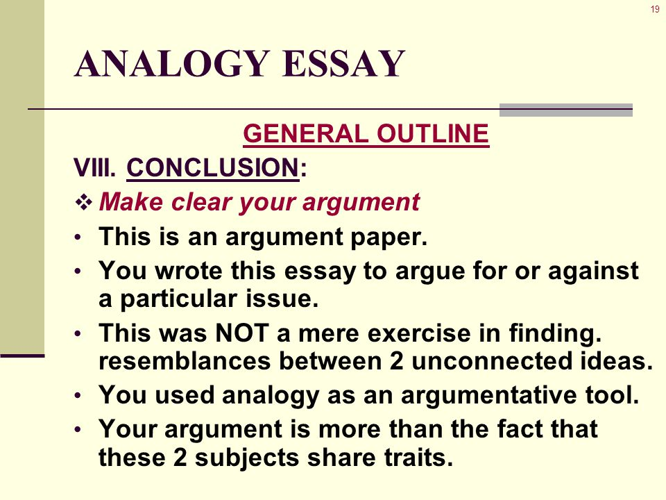 19 ANALOGY ESSAY GENERAL OUTLINE VIII.