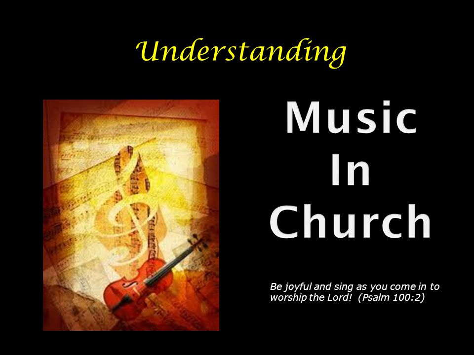 Music and the Arts The arts have long been part of the Christian tradition.