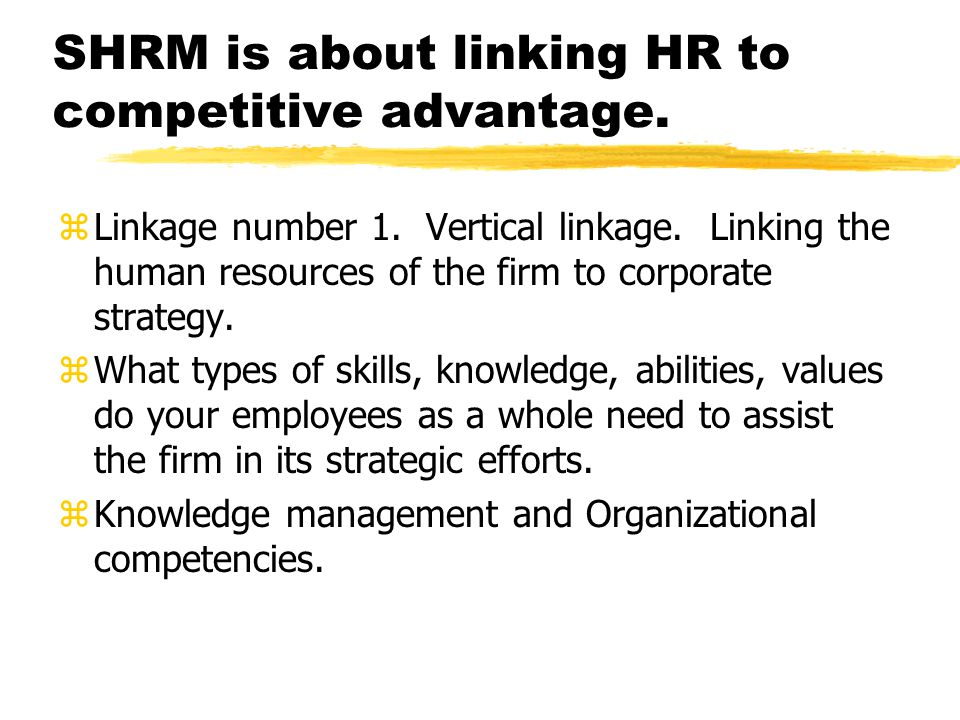 Role of HR Dept.zLinking of types of fit to strategic plan.