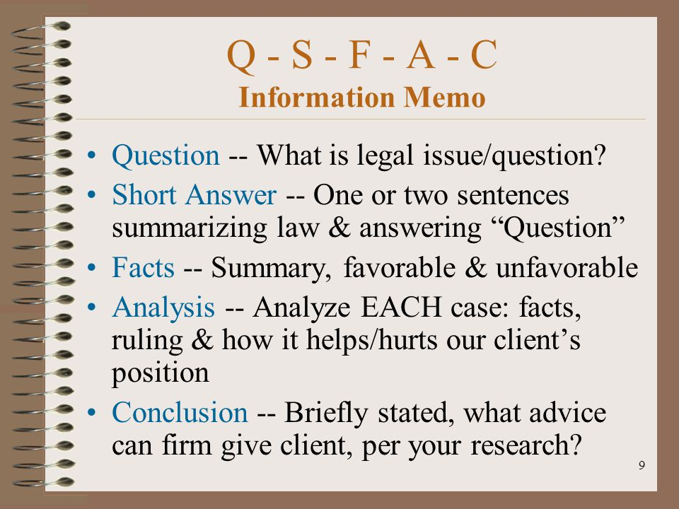 "9 Q - S - F - A - C Information Memo Question -- What is legal issue/question? Short Answer -- One or two sentences summarizing law & answering ""Quest"