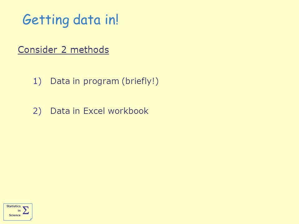 Statistics in Science  Getting data in.