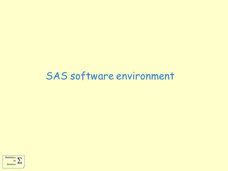 Statistics in Science  SAS software environment