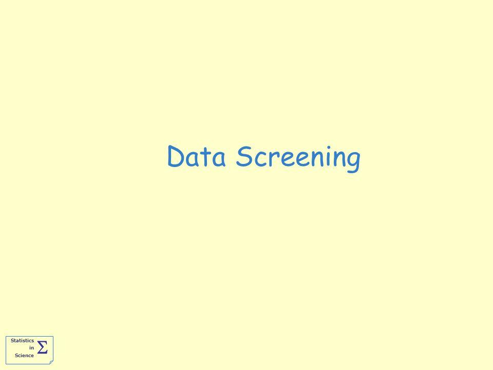 Statistics in Science  Data Screening