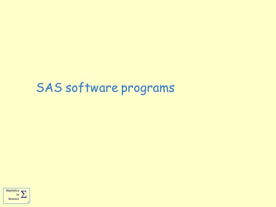 Statistics in Science  SAS software programs