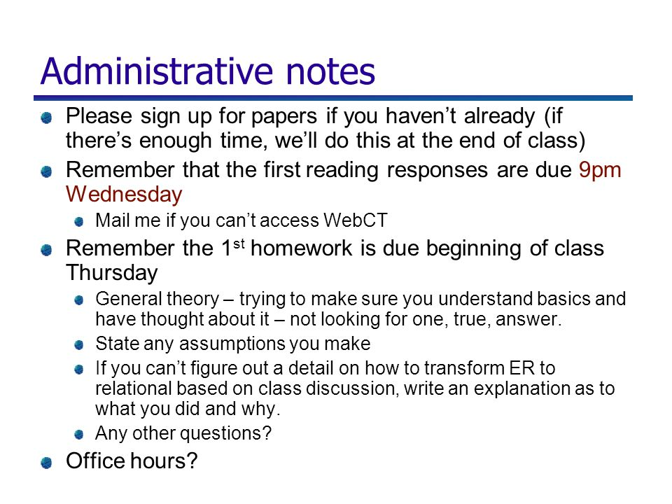 Administrative notes Please sign up for papers if you haven't already (if there's enough time, we'll do this at the end of class) Remember that the fi