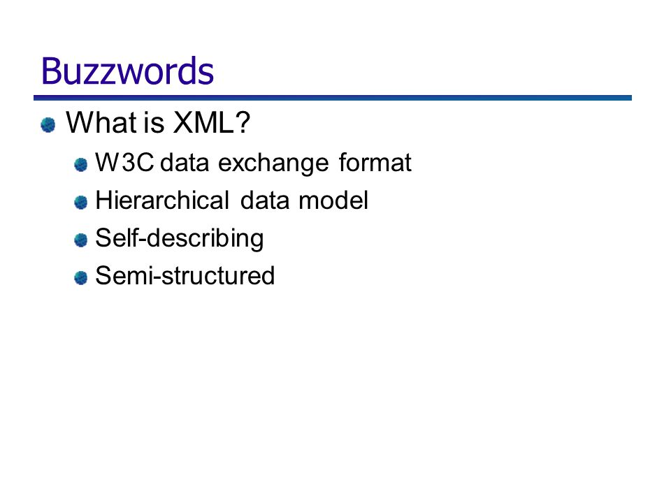 Buzzwords What is XML.