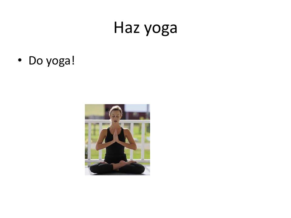 Haz yoga Do yoga!