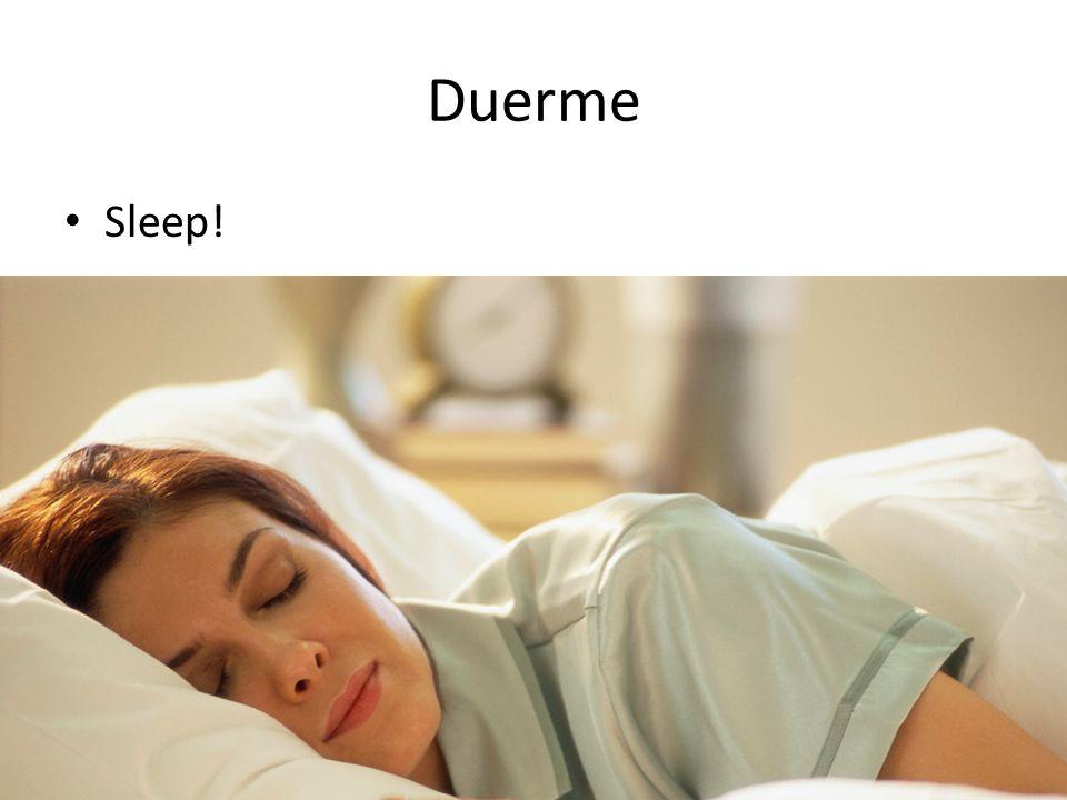 Duerme Sleep!