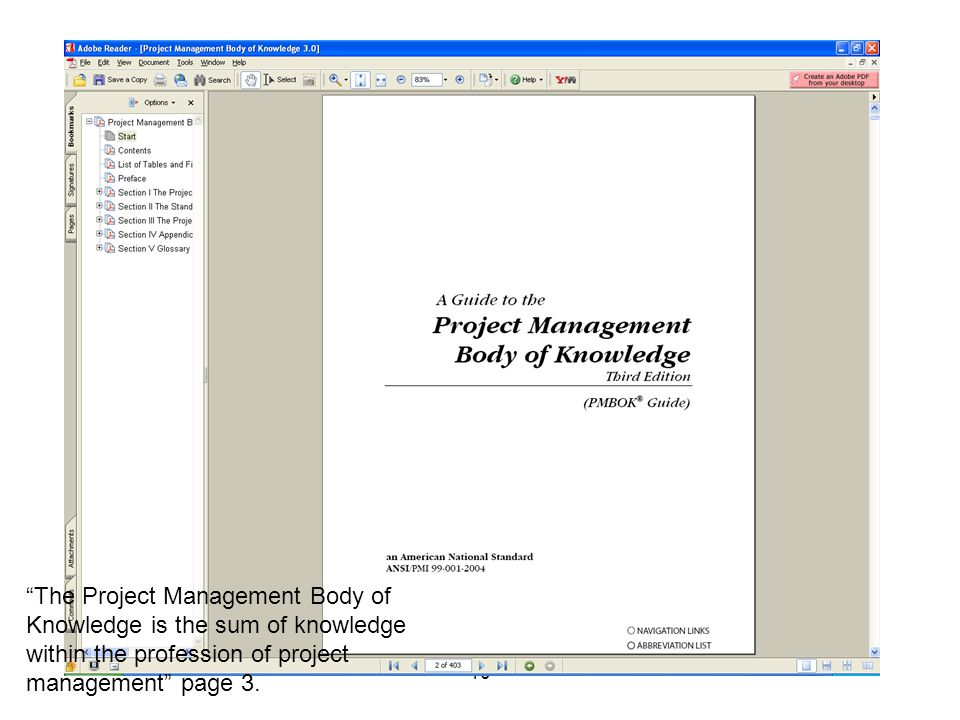"10 ""The Project Management Body of Knowledge is the sum of knowledge within the profession of project management"" page 3."