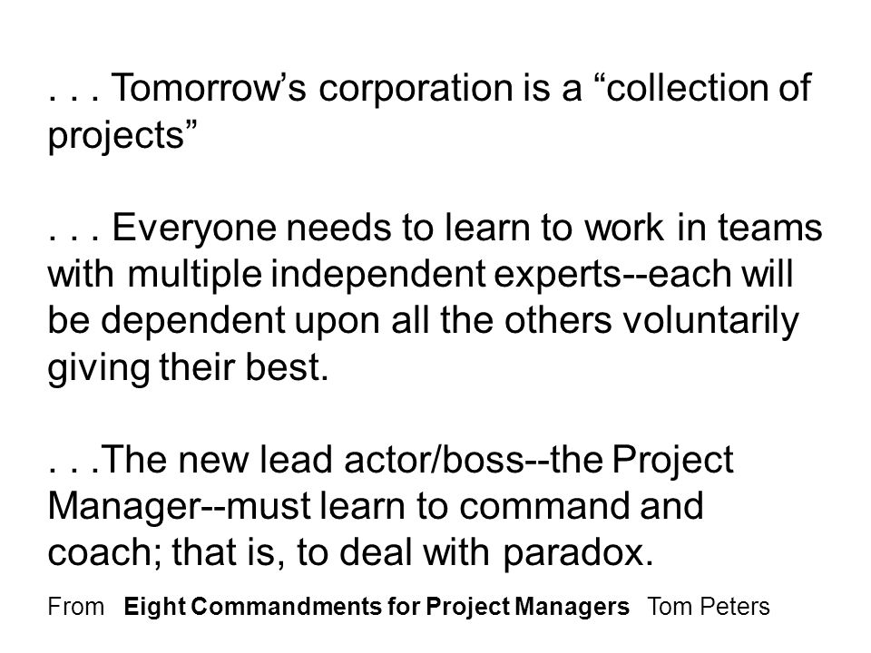 ...Tomorrow's corporation is a collection of projects ...