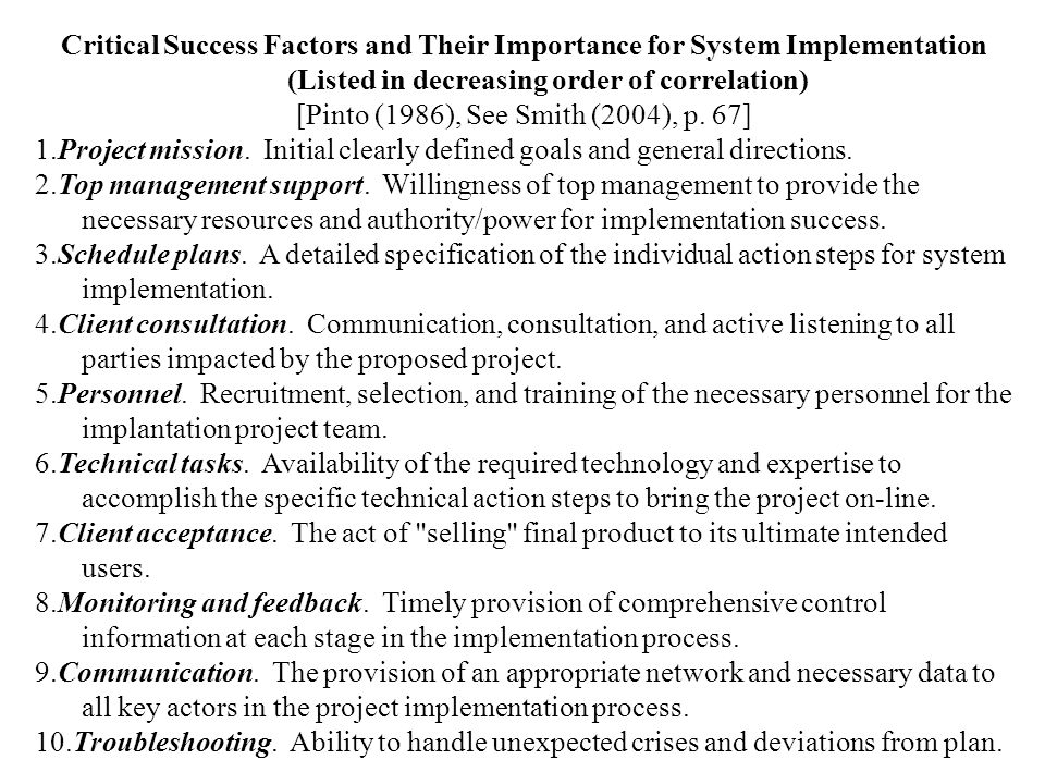 Critical Success Factors and Their Importance for System Implementation (Listed in decreasing order of correlation) [Pinto (1986), See Smith (2004), p.