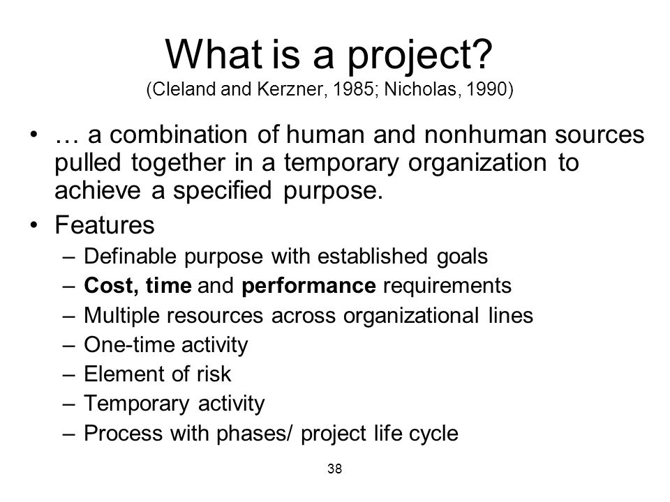 38 What is a project.