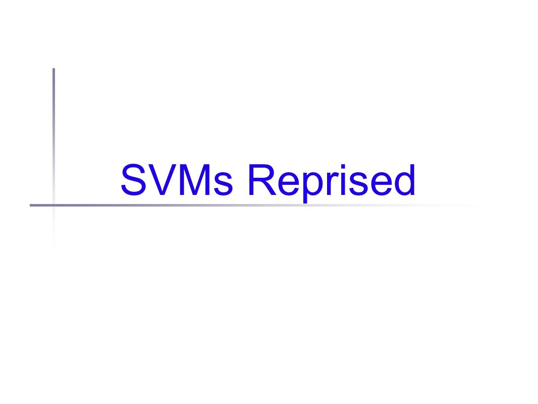 SVMs Reprised