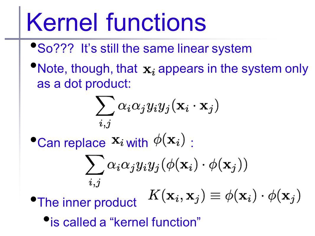 Kernel functions So .