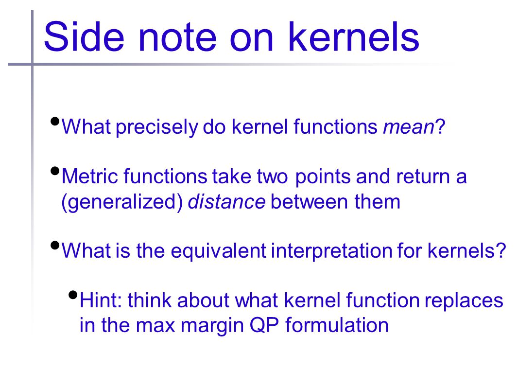 Side note on kernels What precisely do kernel functions mean.