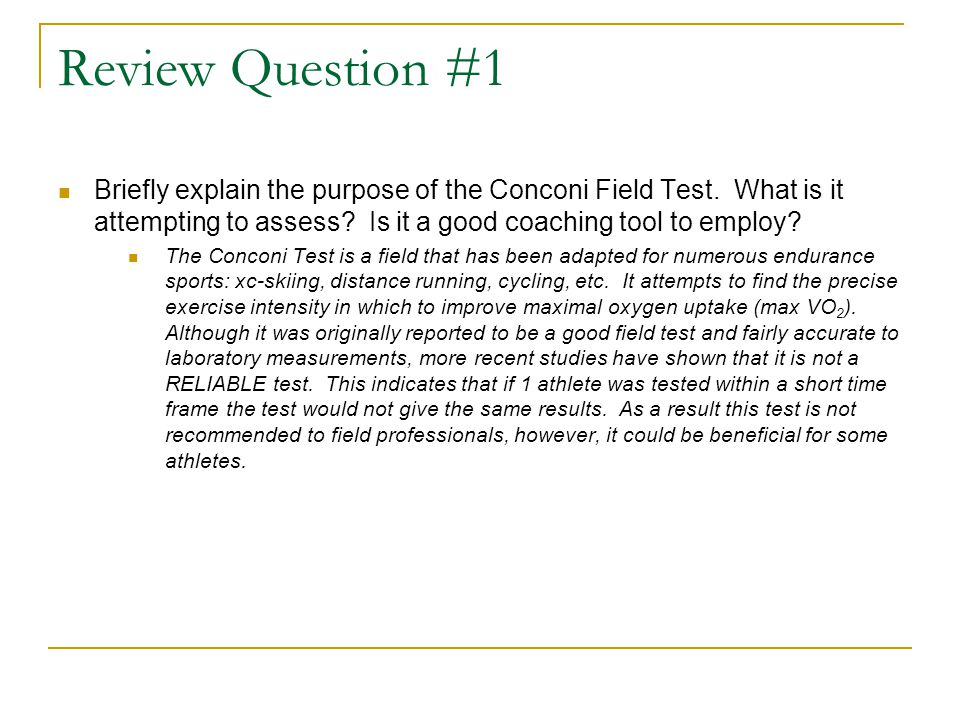 Review Question #1 Briefly explain the purpose of the Conconi Field Test.
