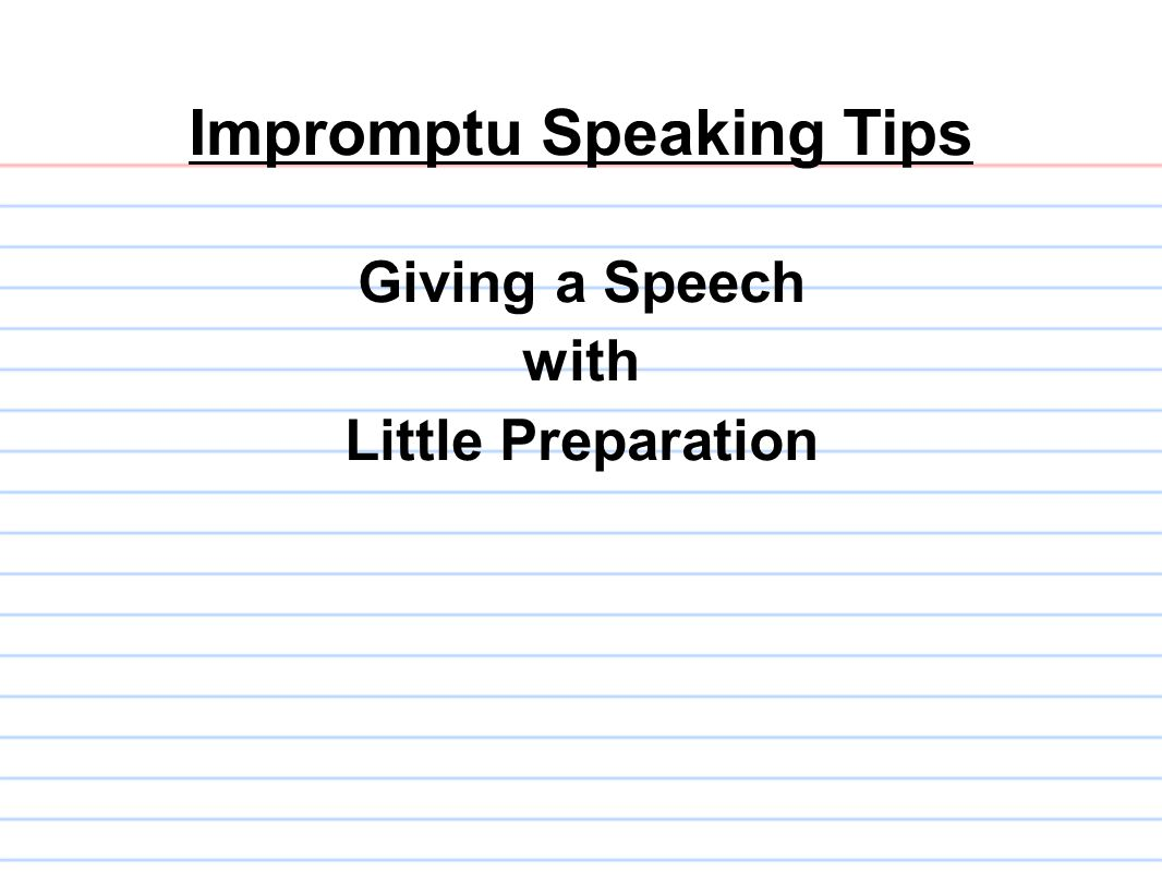 What are the benefits of giving impromptu speeches.