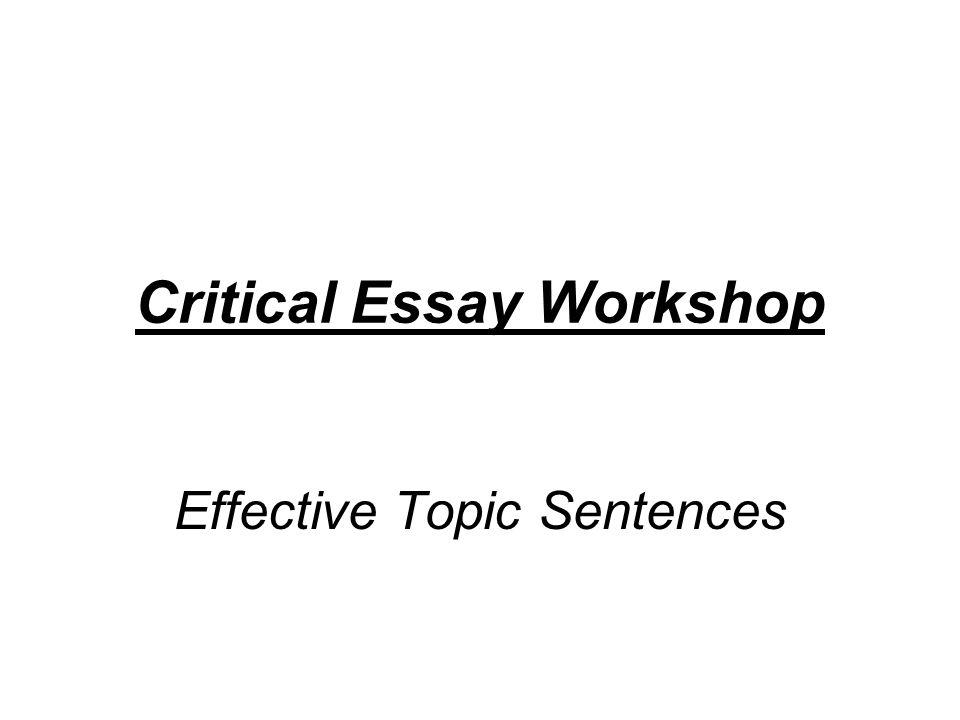 Critical Essay Workshop Effective Topic Sentences