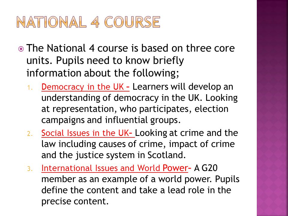  The National 4 course is based on three core units.