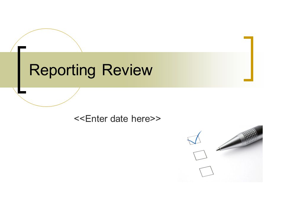 Reporting Review >