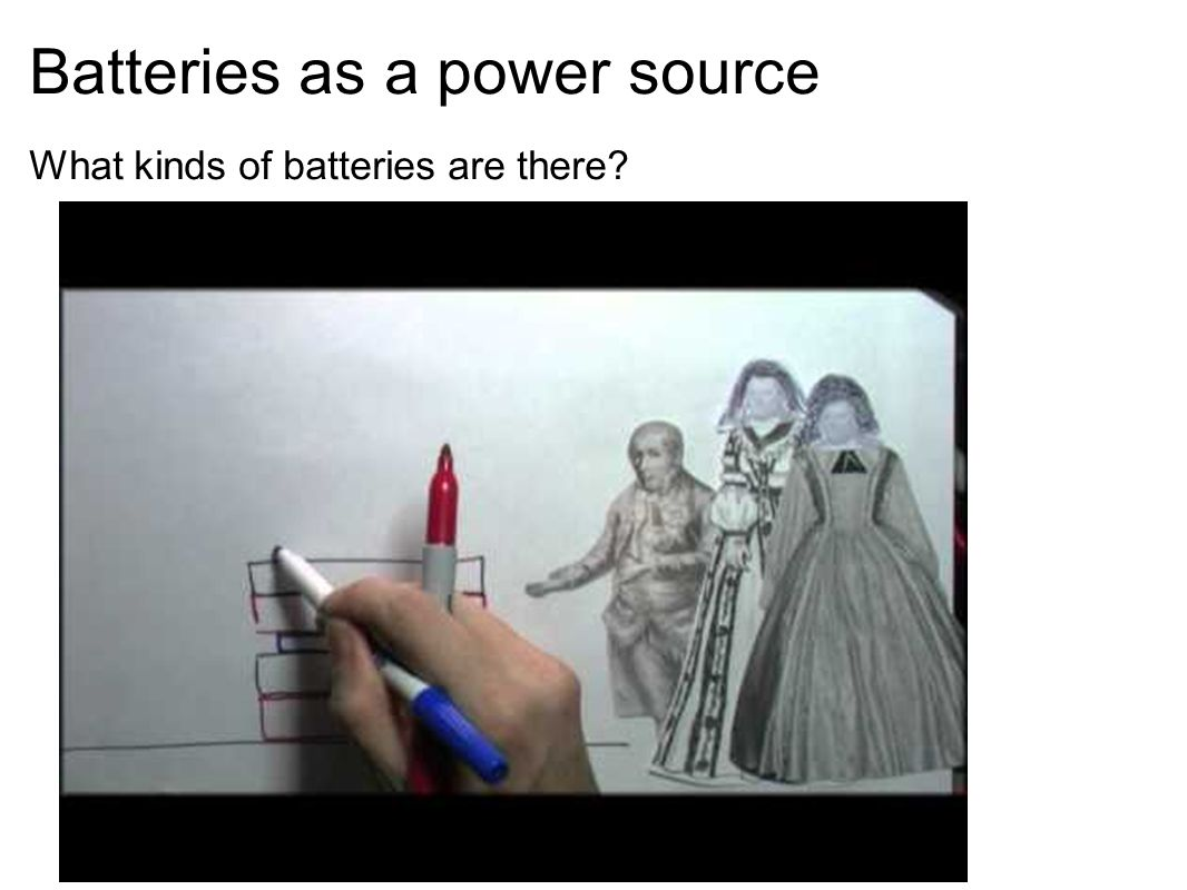 Batteries as a power source What kinds of batteries are there?