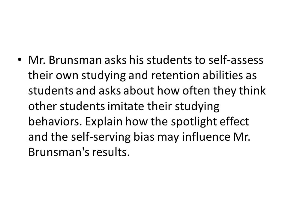 Mr. Brunsman asks his students to self-assess their own studying and retention abilities as students and asks about how often they think other student