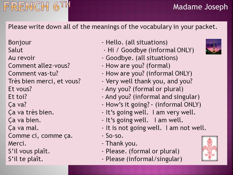Madame Joseph Please write down all of the meanings of the vocabulary in your packet.