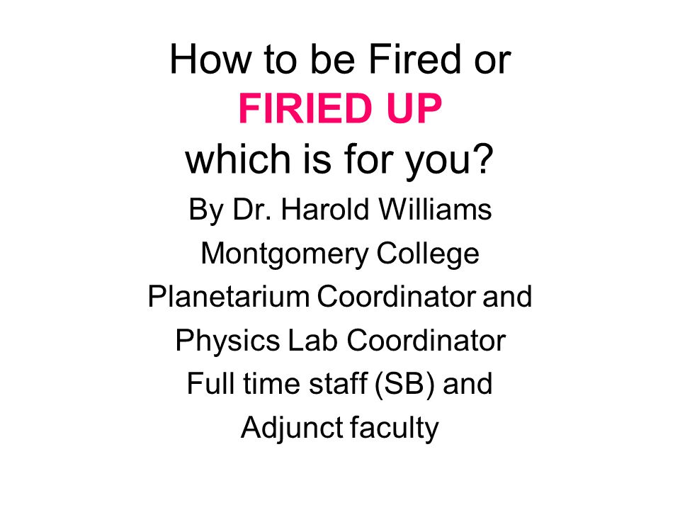 Fired First Stop coming to work (3 days can do it, if you don't call in or are unconscious.) Come to work, but don't do your job, take a little longer, but this will do it, too.