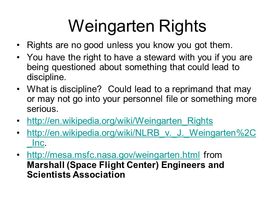 Weingarten Rights Rights are no good unless you know you got them.