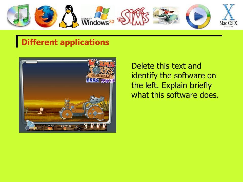 Different applications Delete this text and identify the software on the left.