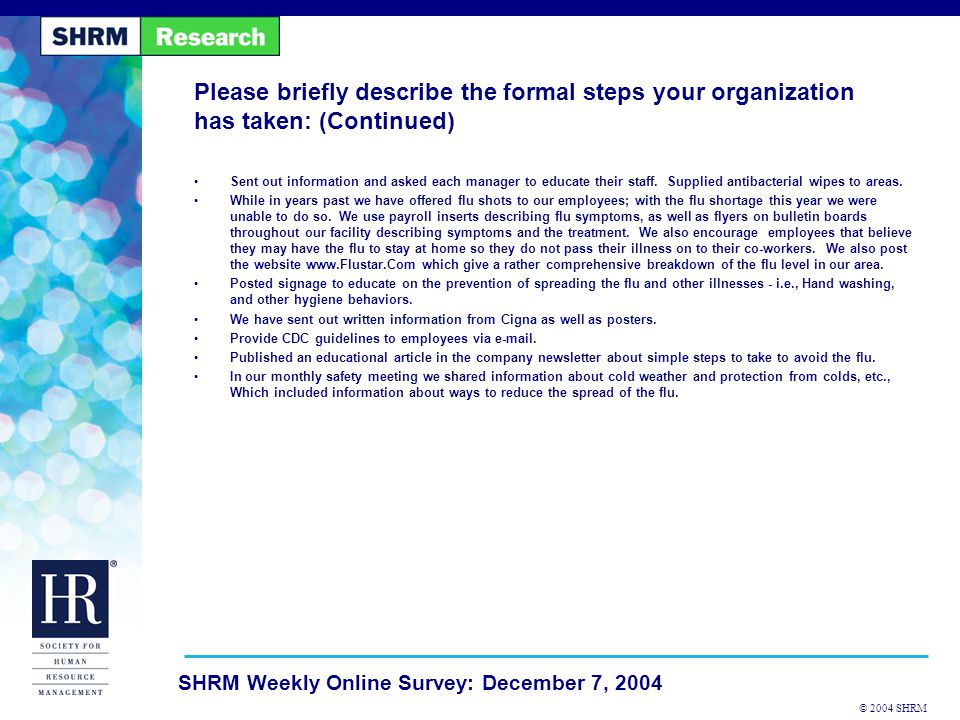 © 2004 SHRM SHRM Weekly Online Survey: December 7, 2004 Please briefly describe the formal steps your organization has taken: (Continued) Sent out inf