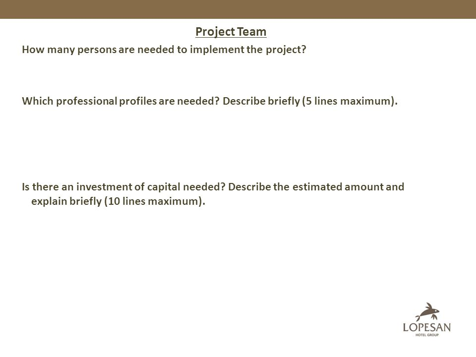 What time horizon does the project have.(The time needed for project implementation).